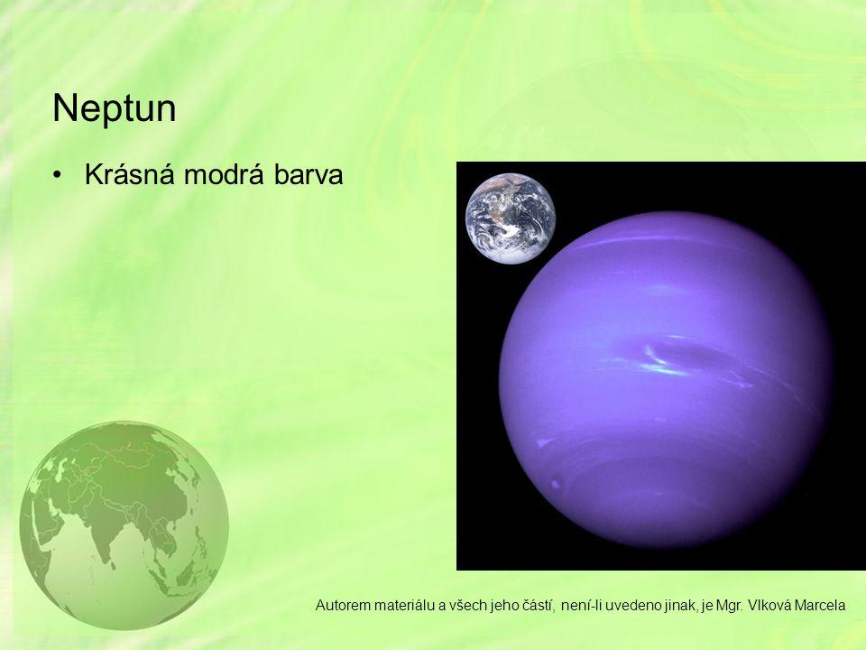 Neptun Krásná modrá barva Autorem materiálu a všech jeho částí, není-li uvedeno jinak, je Mgr. Vlková Marcela