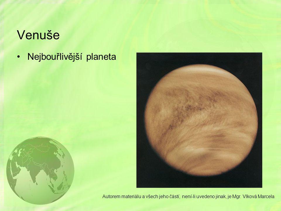Venuše Nejbouřlivější planeta Autorem materiálu a všech jeho částí, není-li uvedeno jinak, je Mgr. Vlková Marcela