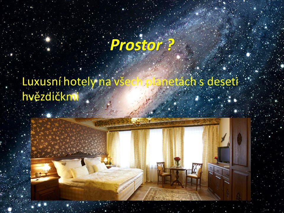 Prostor Luxusní hotely na všech planetách s deseti hvězdičkmi