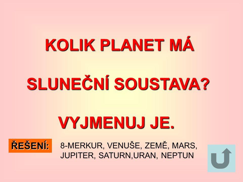 KTERÉ PLANETY KTERÉ PLANETY ŘADÍME MEZI PLANETY ŘADÍME MEZI PLANETY PEVNÉ? PEVNÉ? ŘEŠENÍ: MERKUR, VENUŠE, ZEMĚ, MARS