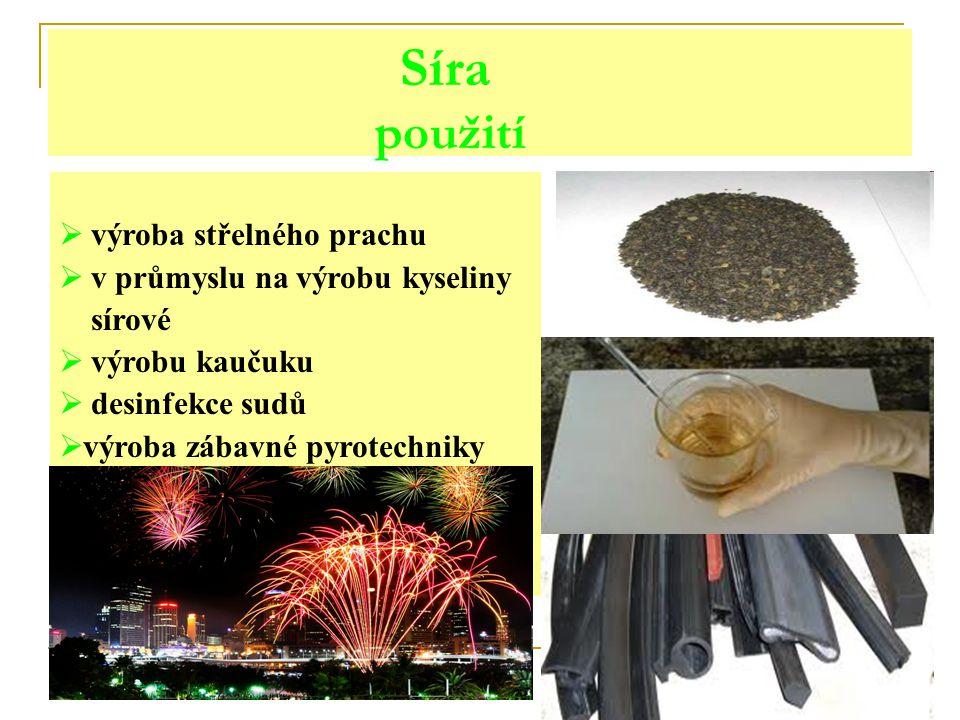 Síra použití  výroba střelného prachu  v průmyslu na výrobu kyseliny sírové  výrobu kaučuku  desinfekce sudů  výroba zábavné pyrotechniky
