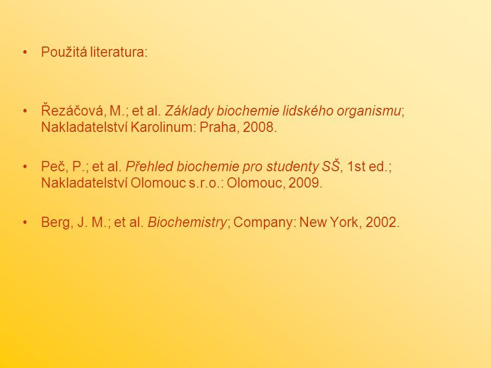 Použitá literatura: Řezáčová, M.; et al.