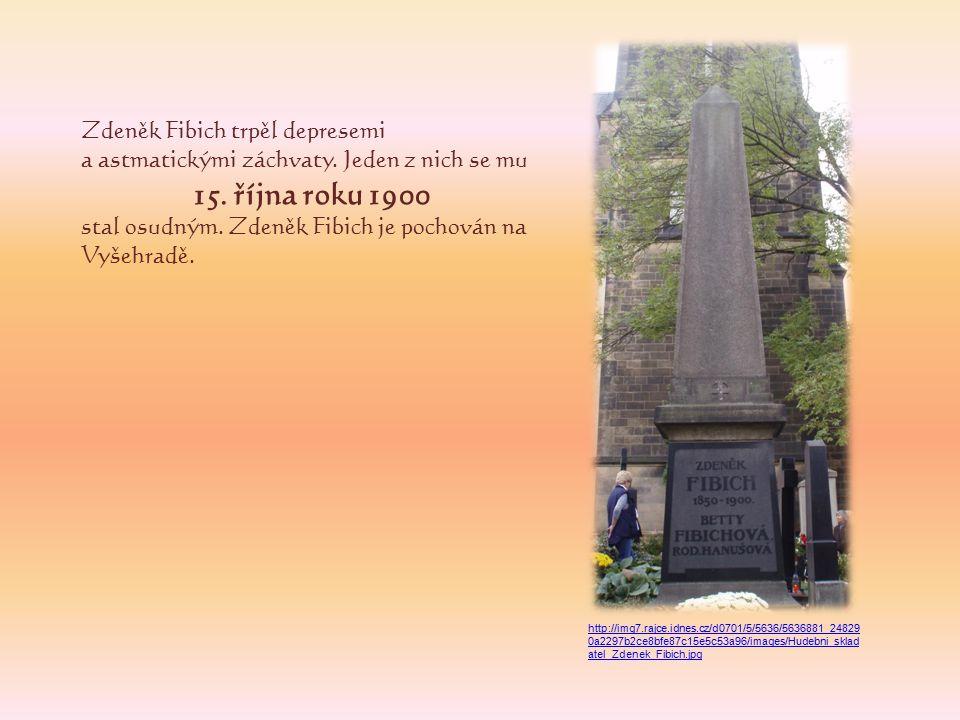 Zdeněk Fibich trpěl depresemi a astmatickými záchvaty.