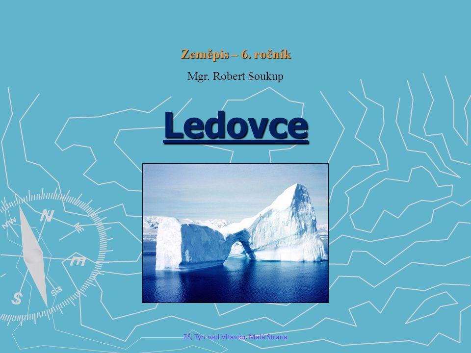 Ledovce ► Ledovec je těleso tvořené ledem.