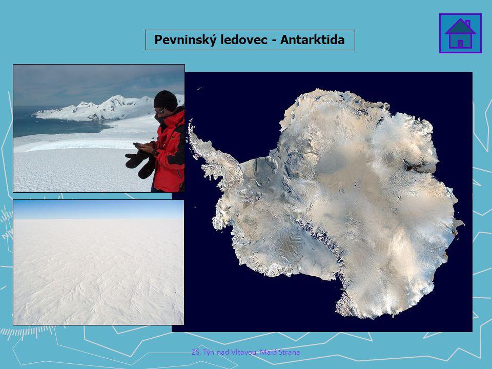 ZŠ, Týn nad Vltavou, Malá Strana Pevninský ledovec - Antarktida
