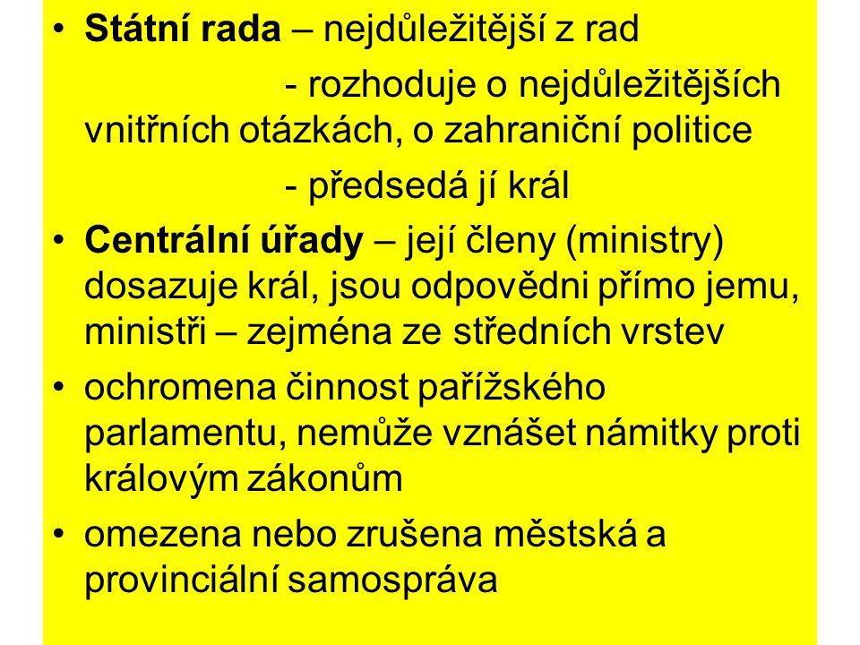 Státní rada – nejdůležitější z rad - rozhoduje o nejdůležitějších vnitřních otázkách, o zahraniční politice - předsedá jí král Centrální úřady – její