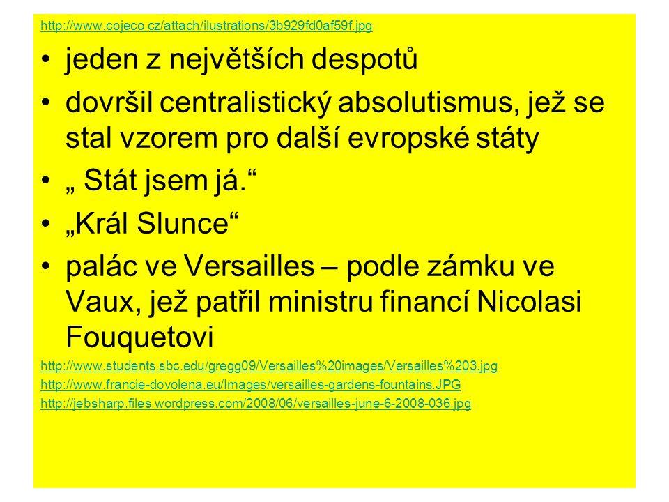 http://www.cojeco.cz/attach/ilustrations/3b929fd0af59f.jpg jeden z největších despotů dovršil centralistický absolutismus, jež se stal vzorem pro dalš