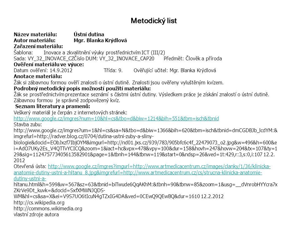 Metodický list Název materiálu:Ústní dutina Autor materiálu:Mgr.