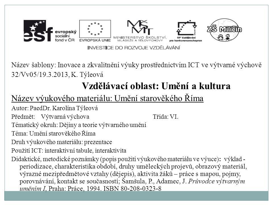 Název šablony: Inovace a zkvalitnění výuky prostřednictvím ICT ve výtvarné výchově 32/Vv05/19.3.2013, K. Týleová Vzdělávací oblast: Umění a kultura Ná