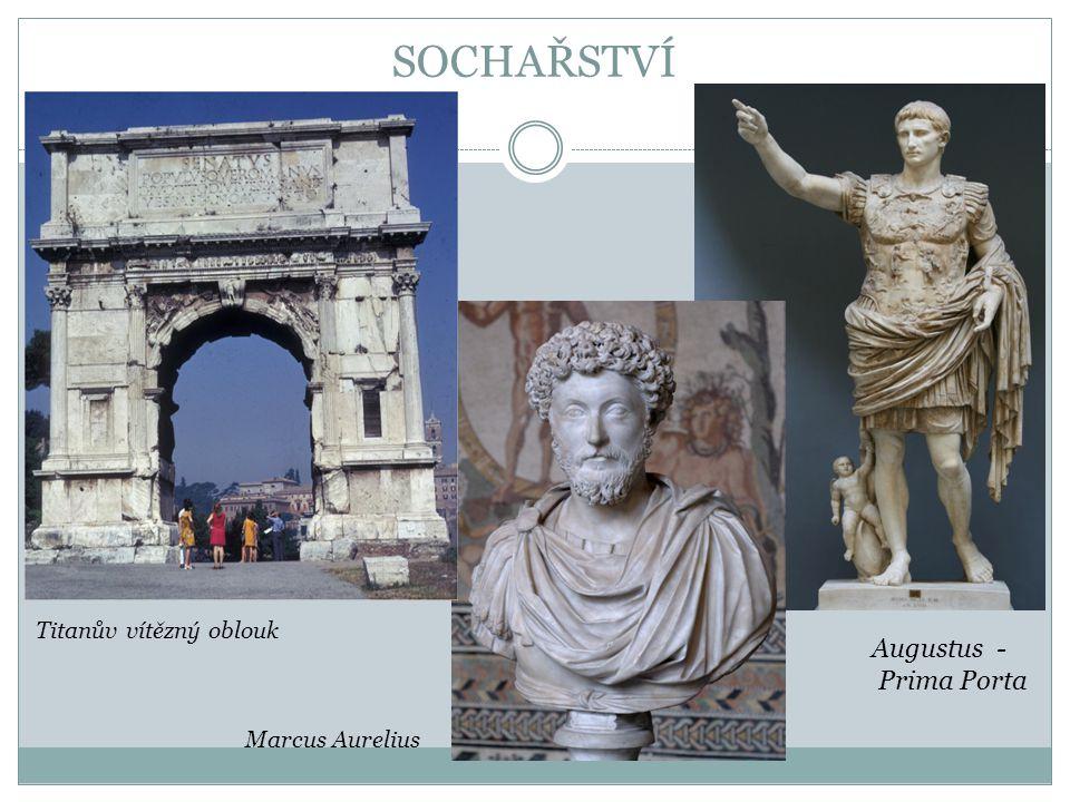 SOCHAŘSTVÍ Augustus - Prima Porta Marcus Aurelius Titanův vítězný oblouk