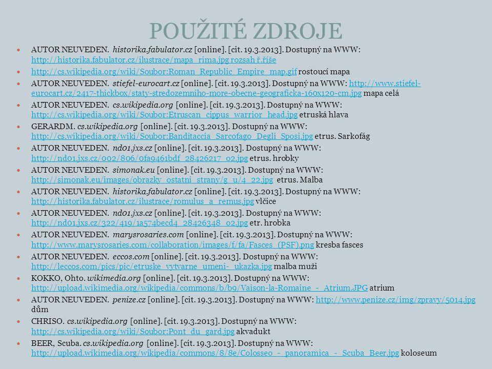 POUŽITÉ ZDROJE AUTOR NEUVEDEN. historika.fabulator.cz [online]. [cit. 19.3.2013]. Dostupný na WWW: http://historika.fabulator.cz/ilustrace/mapa_rima.j