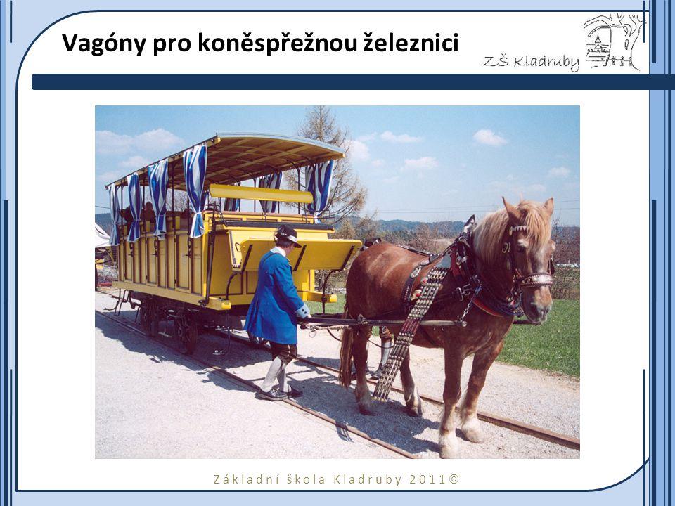 Základní škola Kladruby 2011  Vagóny pro koněspřežnou železnici