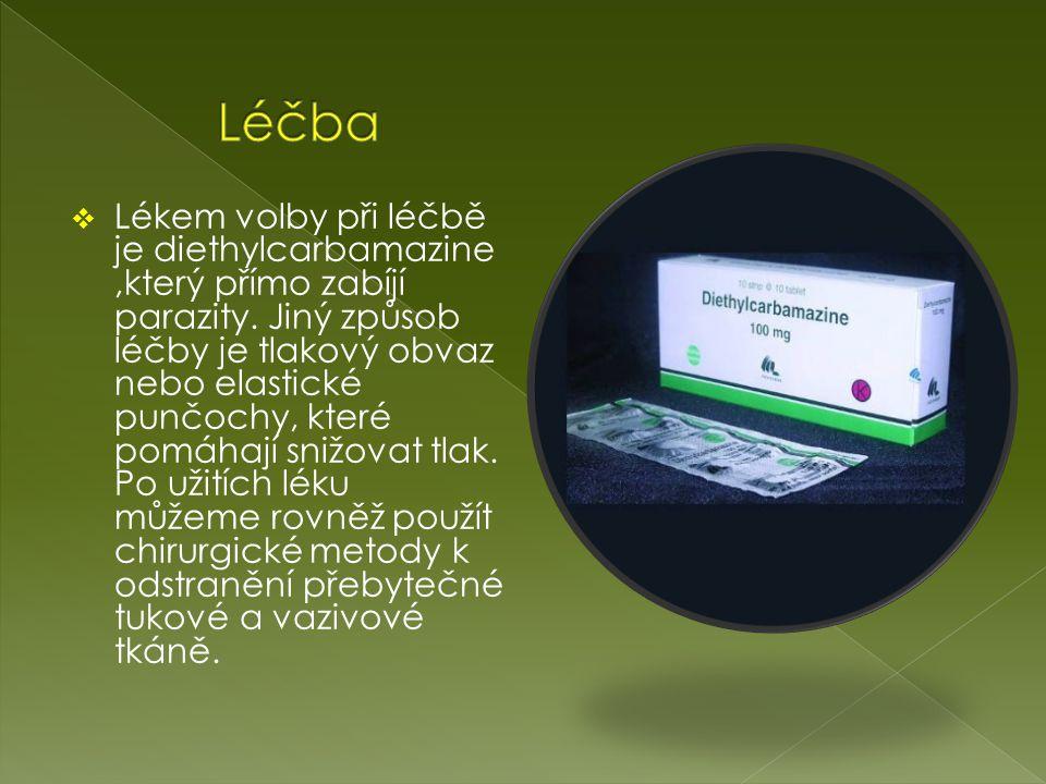  Lékem volby při léčbě je diethylcarbamazine,který přímo zabíjí parazity.