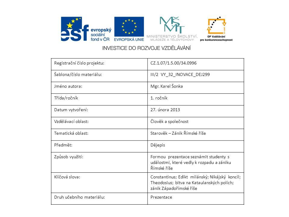 Registrační číslo projektu:CZ.1.07/1.5.00/34.0996 Šablona/číslo materiálu:III/2 VY_32_INOVACE_DEJ299 Jméno autora:Mgr.