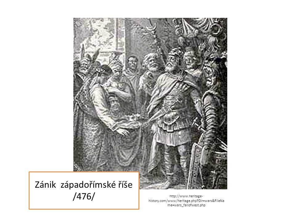 Zánik západořímské říše /476/ http://www.heritage- history.com/www/heritage.php Dir=wars&FileNa me=wars_fallofwest.php