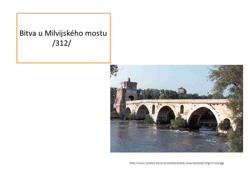 Bitva u Milvijského mostu /312/ http://www.prostor-ad.cz/pruvodce/praha/vuva/certovka/img/milvio.jpg