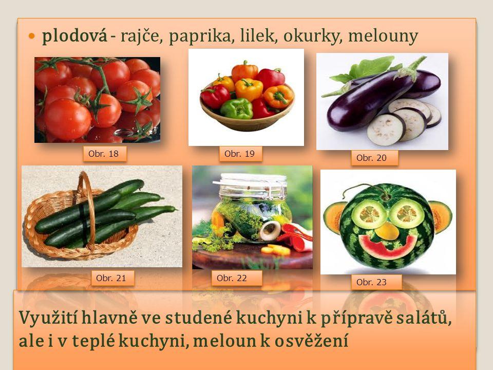 Obsahují mimo jiné sacharidy a vlákninu lusková - hrášek, fazolka Obsahují také vlákninu lusková - hrášek, fazolka Obsahují také vlákninu Obr.