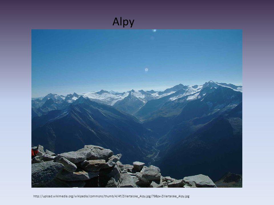 Alpy http://upload.wikimedia.org/wikipedia/commons/thumb/4/4f/Zillertalske_Alpy.jpg/798px-Zillertalske_Alpy.jpg