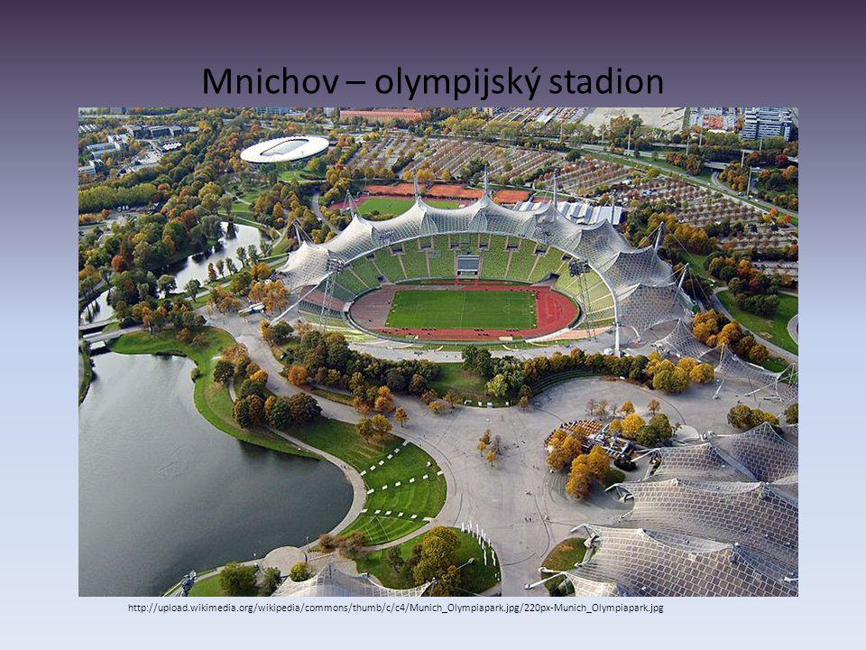 Mnichov – olympijský stadion http://upload.wikimedia.org/wikipedia/commons/thumb/c/c4/Munich_Olympiapark.jpg/220px-Munich_Olympiapark.jpg