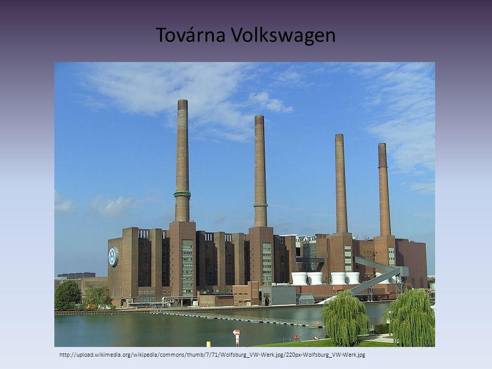 Továrna Volkswagen http://upload.wikimedia.org/wikipedia/commons/thumb/7/71/Wolfsburg_VW-Werk.jpg/220px-Wolfsburg_VW-Werk.jpg