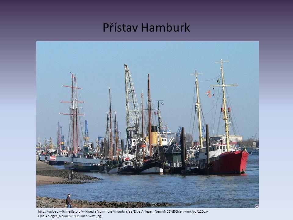 Přístav Hamburk http://upload.wikimedia.org/wikipedia/commons/thumb/a/ae/Elbe.Anleger_Neum%C3%BChlen.wmt.jpg/120px- Elbe.Anleger_Neum%C3%BChlen.wmt.jp