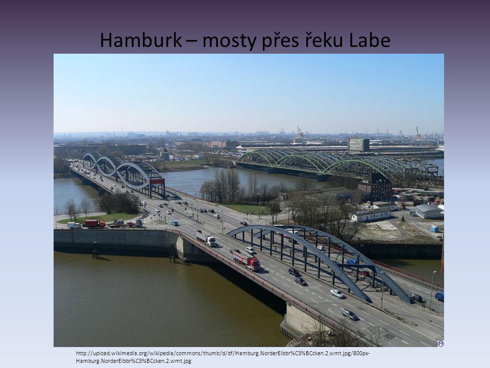 Hamburk – mosty přes řeku Labe http://upload.wikimedia.org/wikipedia/commons/thumb/d/df/Hamburg.NorderElbbr%C3%BCcken.2.wmt.jpg/800px- Hamburg.NorderE
