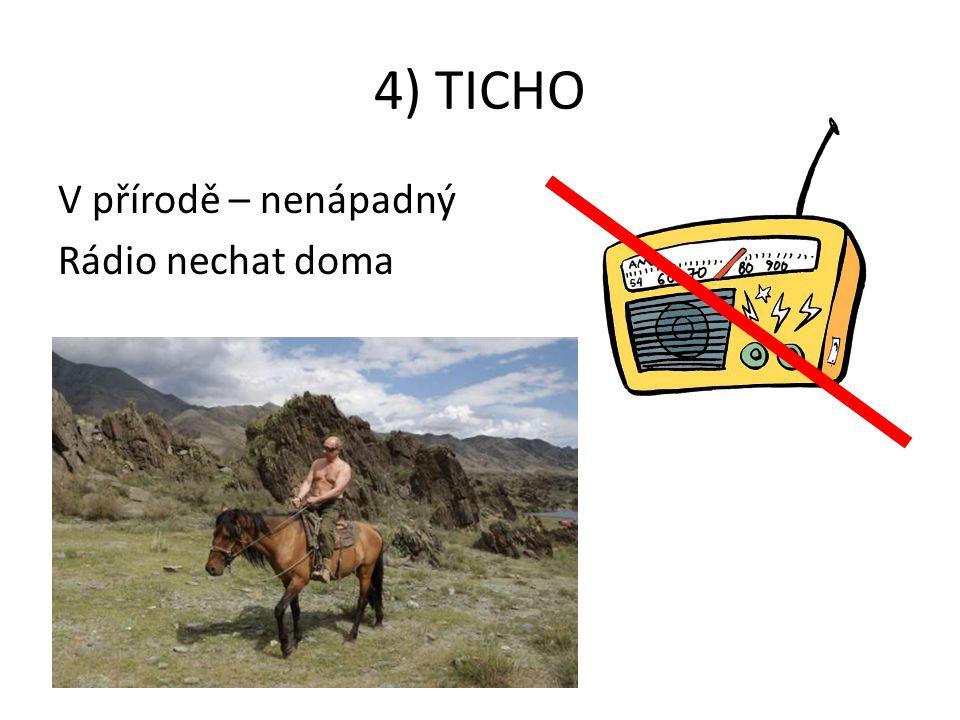 4) TICHO V přírodě – nenápadný Rádio nechat doma