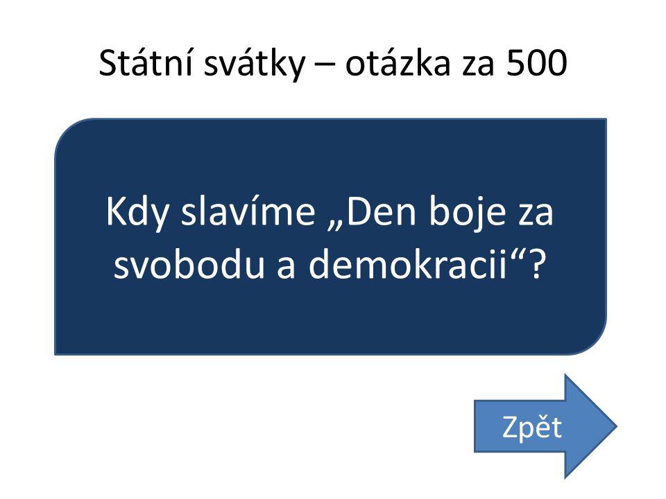 """Státní svátky – otázka za 500 Kdy slavíme """"Den boje za svobodu a demokracii Zpět"""