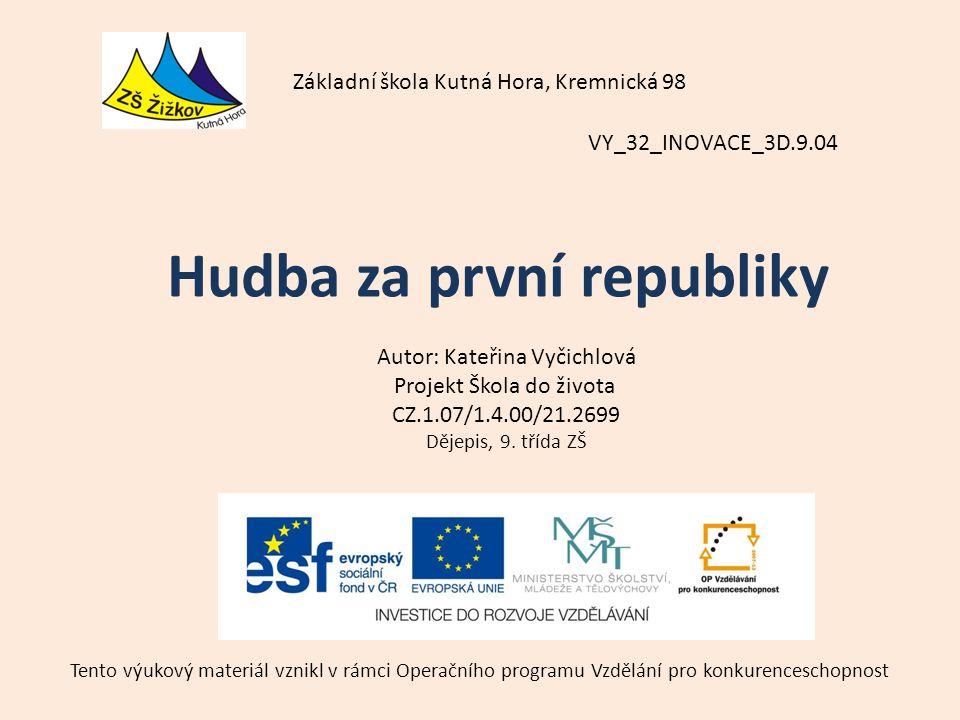 VY_32_INOVACE_3D.9.04 Autor: Kateřina Vyčichlová Projekt Škola do života CZ.1.07/1.4.00/21.2699 Dějepis, 9.