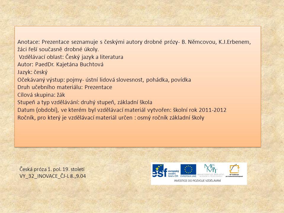 Anotace: Prezentace seznamuje s českými autory drobné prózy- B.