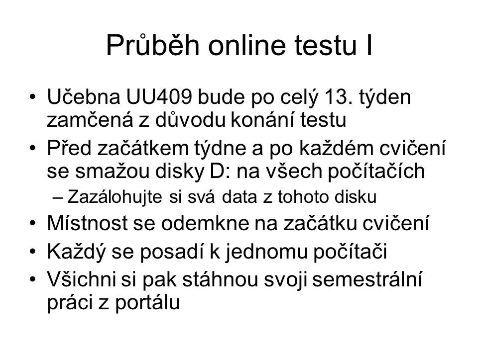 Průběh online testu I Učebna UU409 bude po celý 13.