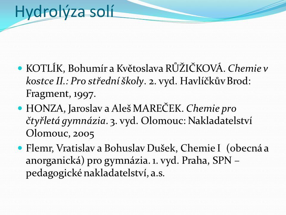 Hydrolýza solí KOTLÍK, Bohumír a Květoslava RŮŽIČKOVÁ.