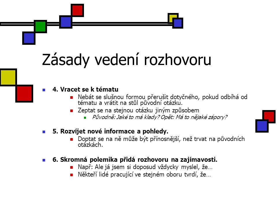 Zásady vedení rozhovoru 4.