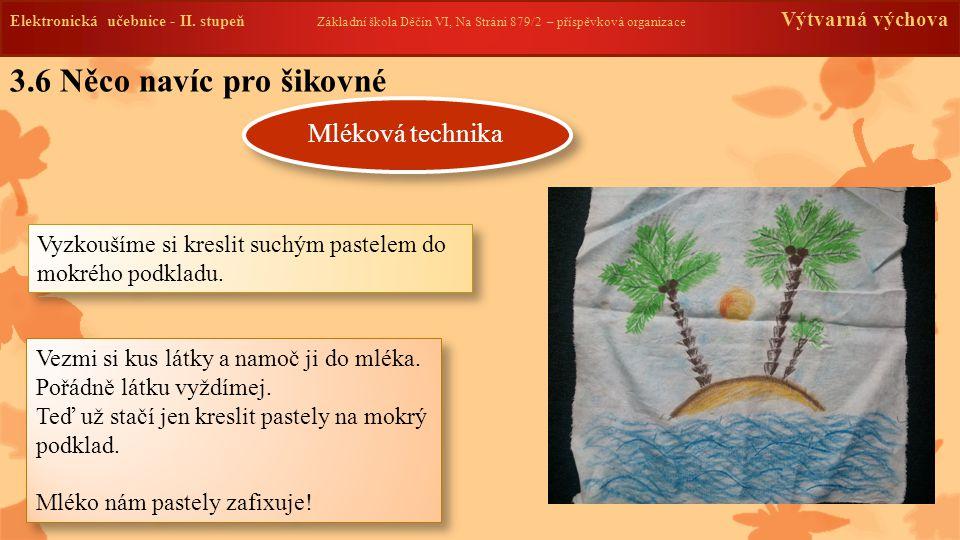 Elektronická učebnice - II. stupeň Základní škola Děčín VI, Na Stráni 879/2 – příspěvková organizace Výtvarná výchova 3.6 Něco navíc pro šikovné Mléko