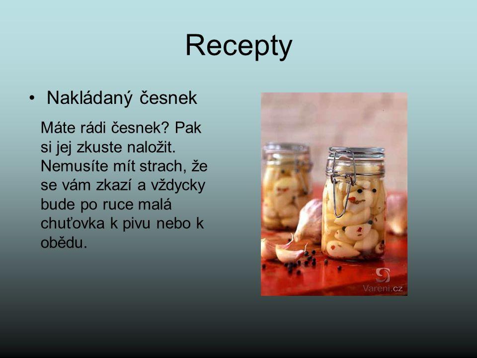 Recepty Nakládaný česnek Máte rádi česnek. Pak si jej zkuste naložit.