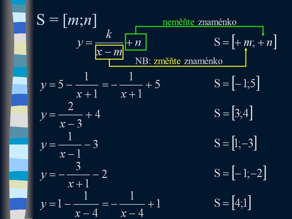 S = [m;n] NB: změňte znaménko neměňte znaménko