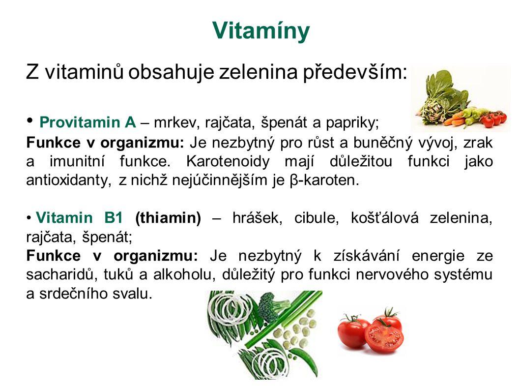 Vitamin B2 (riboflavin) – špenát, fazolové lusky,hrášek, květák, salát; Funkce v organizmu: Je nezbytný k získávání energie ze sacharidů, tuků a bílkovin, pro dobrý stav kůže, odolnost proti infekci.