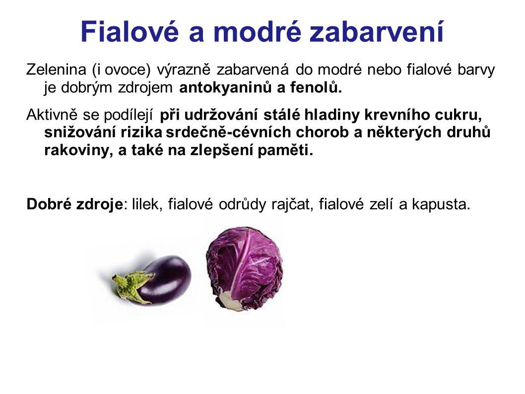 Fialové a modré zabarvení Zelenina (i ovoce) výrazně zabarvená do modré nebo fialové barvy je dobrým zdrojem antokyaninů a fenolů. Aktivně se podílejí