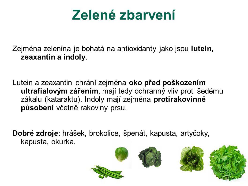 Zelené zbarvení Zejména zelenina je bohatá na antioxidanty jako jsou lutein, zeaxantin a indoly. Lutein a zeaxantin chrání zejména oko před poškozením