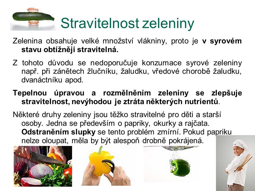 Stravitelnost zeleniny Zelenina obsahuje velké množství vlákniny, proto je v syrovém stavu obtížněji stravitelná. Z tohoto důvodu se nedoporučuje konz
