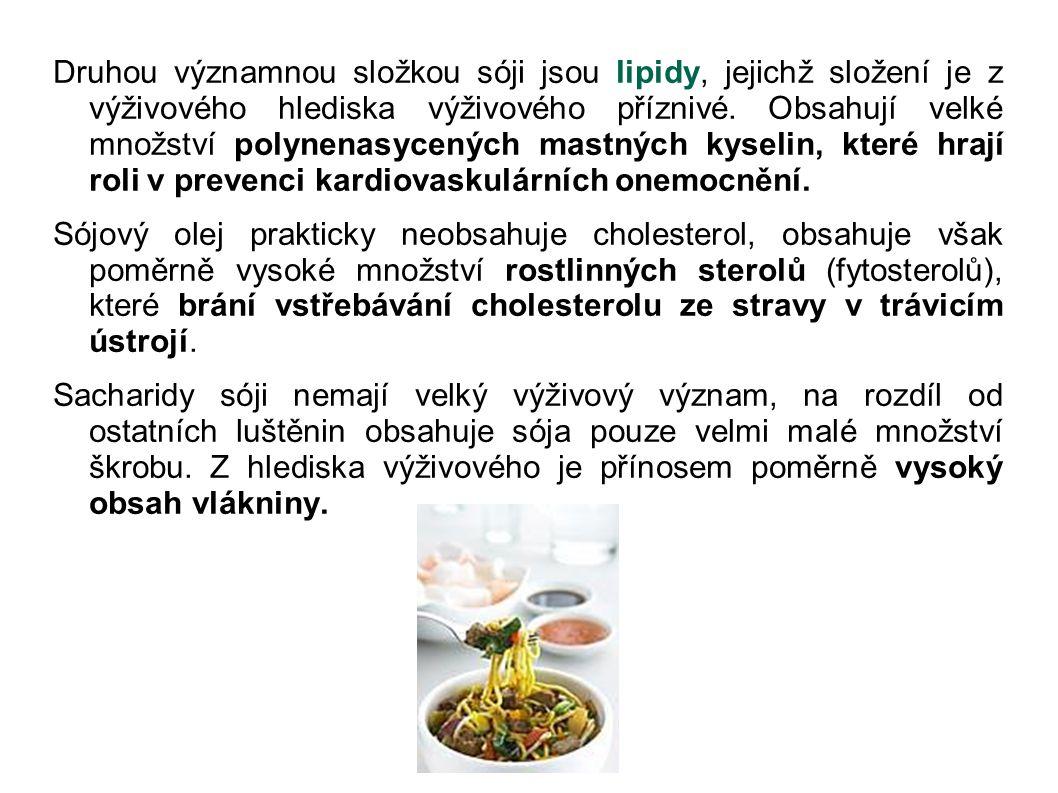 Druhou významnou složkou sóji jsou lipidy, jejichž složení je z výživového hlediska výživového příznivé. Obsahují velké množství polynenasycených mast