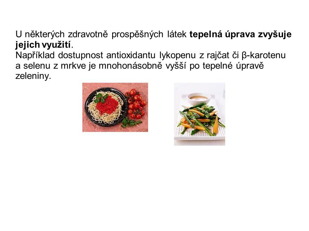 U některých zdravotně prospěšných látek tepelná úprava zvyšuje jejich využití. Například dostupnost antioxidantu lykopenu z rajčat či β-karotenu a sel