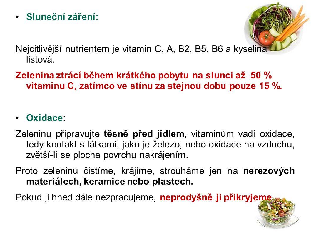 Sluneční záření: Nejcitlivější nutrientem je vitamin C, A, B2, B5, B6 a kyselina listová. Zelenina ztrácí během krátkého pobytu na slunci až 50 % vita