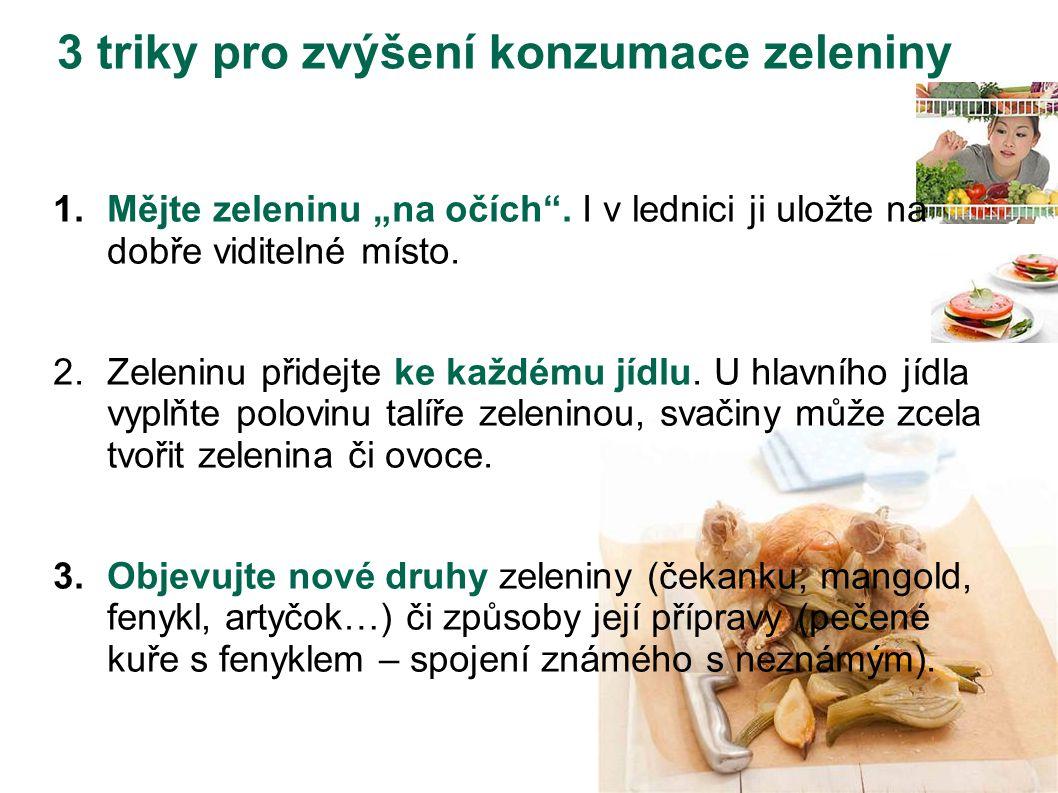 """3 triky pro zvýšení konzumace zeleniny 1.Mějte zeleninu """"na očích"""". I v lednici ji uložte na dobře viditelné místo. 2.Zeleninu přidejte ke každému jíd"""