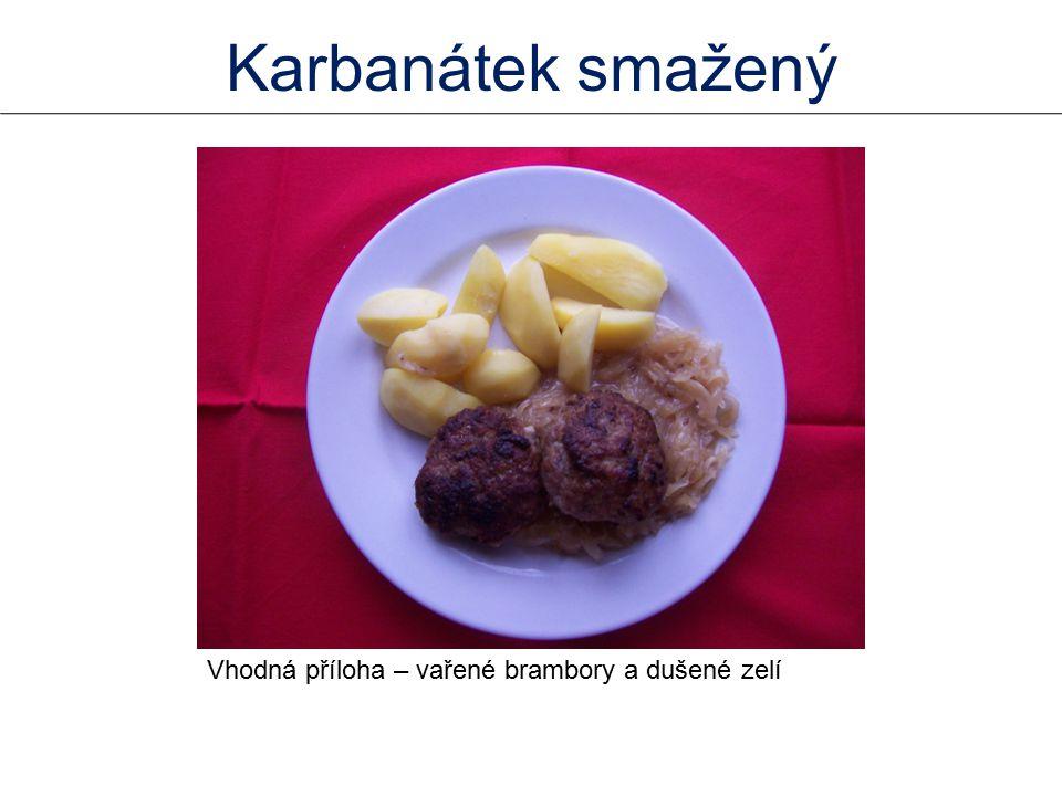 Vhodná příloha – vařené brambory a dušené zelí Karbanátek smažený