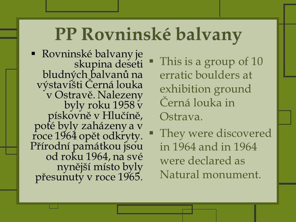PP Rovninské balvany  Rovninské balvany je skupina deseti bludných balvanů na výstavišti Černá louka v Ostravě.