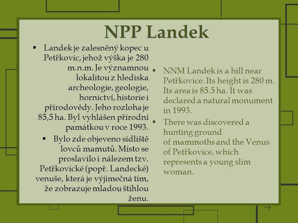 NPP Landek  Landek je zalesněný kopec u Petřkovic, jehož výška je 280 m.n.m.