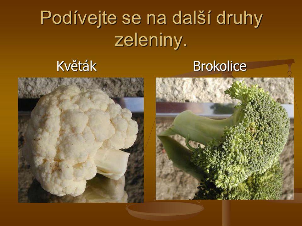 Podívejte se na další druhy zeleniny. Květák Brokolice