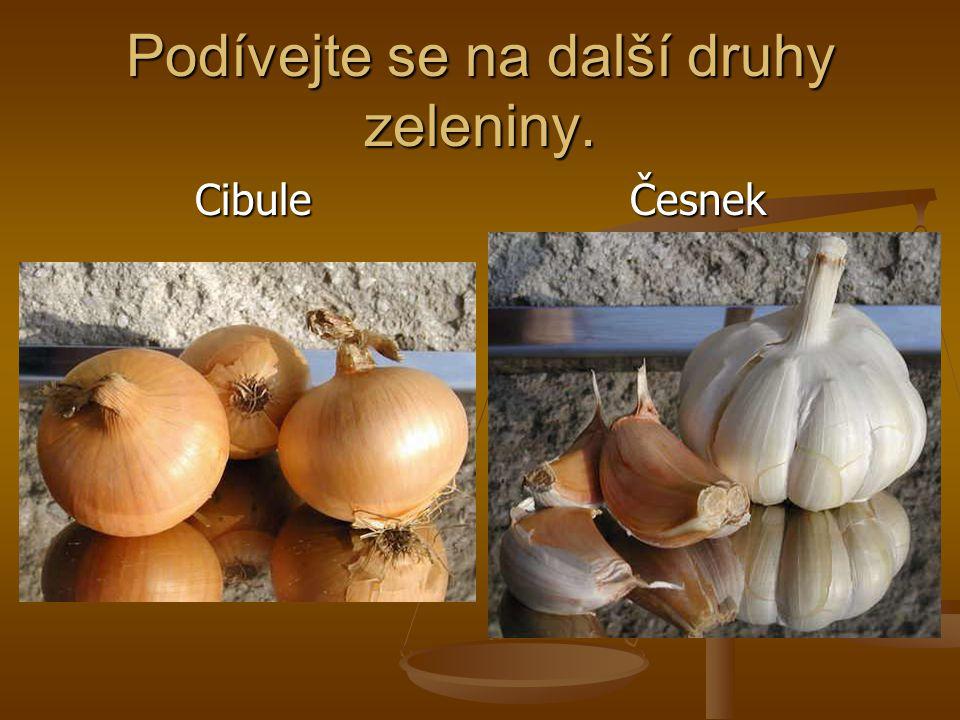 Podívejte se na další druhy zeleniny. Cibule Česnek