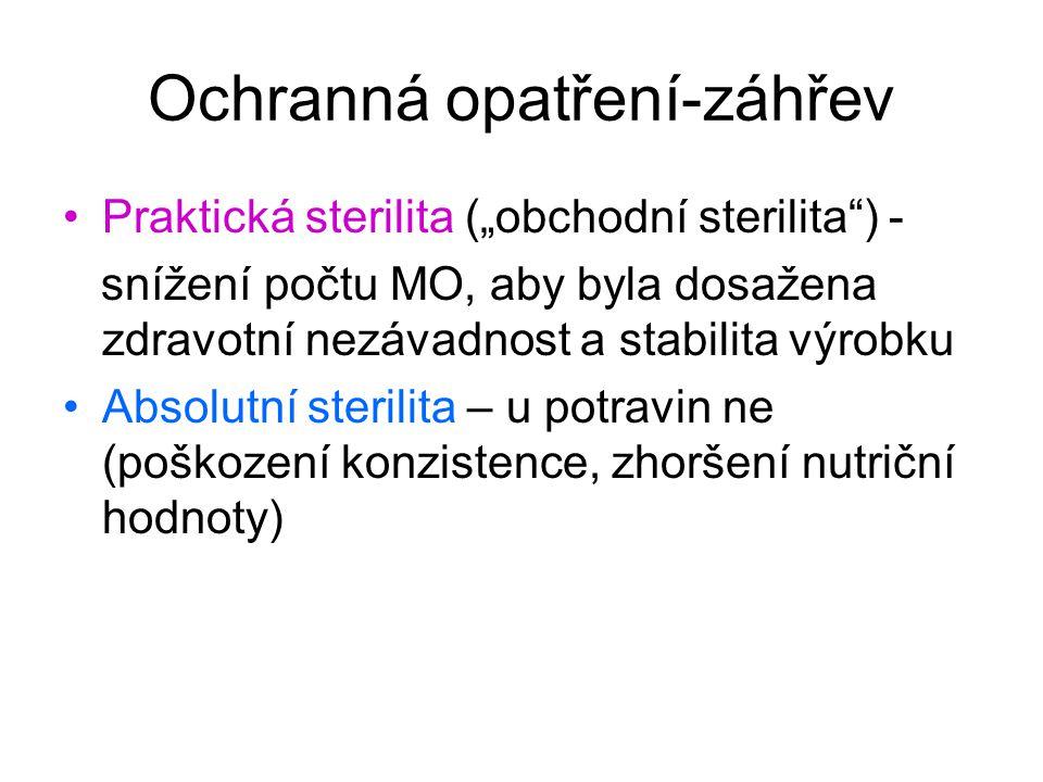 """Praktická sterilita (""""obchodní sterilita"""") - snížení počtu MO, aby byla dosažena zdravotní nezávadnost a stabilita výrobku Absolutní sterilita – u pot"""